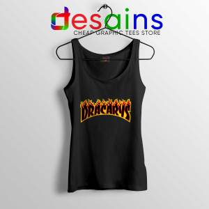 Best Tank Top Black Dracarys Thrasher Fire Game of Thrones