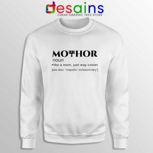 Cheap Sweatshirt White Mo Thor Mothers Day Mom Definition