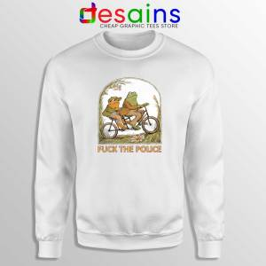 Sweatshirt Fuck The Police Crewneck Sweater Frog And Toad