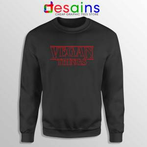 Vegan Stranger Things Black Sweatshirt Veganism Cheap Crewneck Sweater