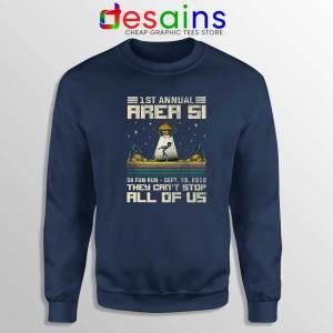 Fun 5K Run Area 51 Navy Sweatshirt They Can't Stop All of Us Crewneck