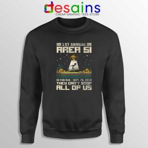 Fun 5K Run Area 51 Sweatshirt They Can't Stop All of Us Crewneck