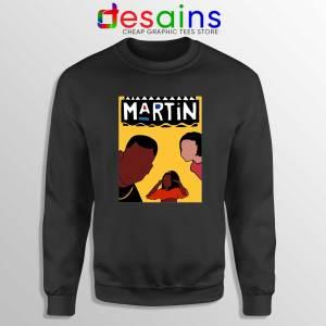 Martin Sitcom Poster Black Sweatshirt Cheap Crewneck Martin TV Show