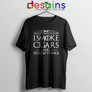 Tshirt Thats What I Do I Smoke Cigars And Know Things Cheap Tee Shirts