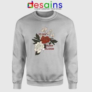 In My Blood Shawn Mendes Sport Grey Sweatshirts It Isn't In My Blood Sweater