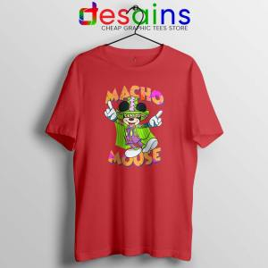 Macho Dig It Mickey Mouse Red Tshirt Macho Mouse Tees Shirts