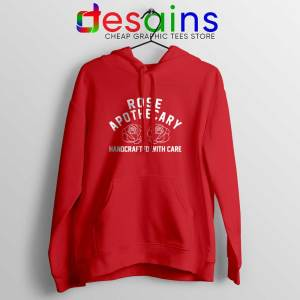 Rose Apothecary Handcrafted With Care Red Hoodie Schitt's Creek