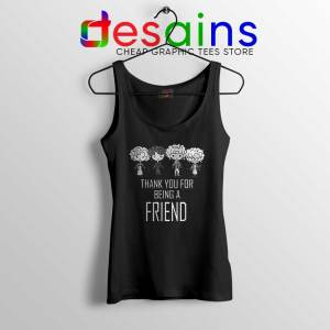 Thank You For Being A Friend Black Tank Top The Golden Girls Size S-3XL