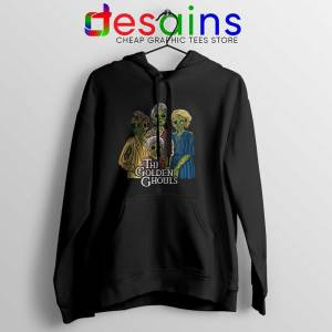 The Golden Ghouls Hoodie Cheap Funny The Golden Girls Hoodies S-2XL