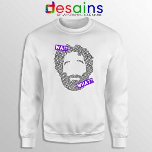 Wait What Podcast Sweatshirt Cheap Sweater How Did This Get Made