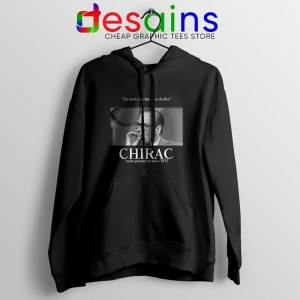Fuck Oui Jacques Chirac Black Hoodie Buy Jacques Chirac Hoodies