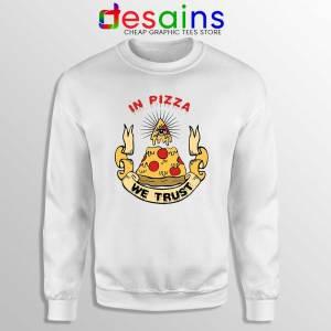 In Pizza We Trust Sweatshirt In God We Trust Sweater S-3XL