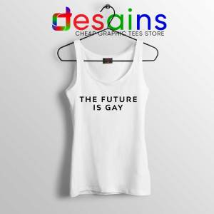 The Future Is Gay White Tank Top LGBT Pride Tank Tops S-3XL