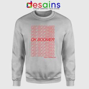 OK Boomer Meme Sport Grey Sweatshirt Boomer Generation Sweater