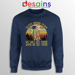Sloth Hiking Team Navy Sweatshirt We Will Get There Sweater S-3XL