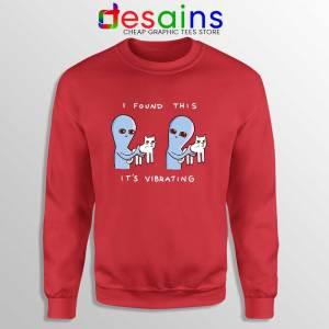 I Found This Its Vibrating Red Sweatshirt Strange Planet Sweater S-3XL
