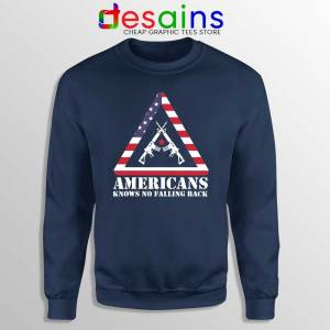 American Knows No Falling Back Navy Sweatshirt Independence Day
