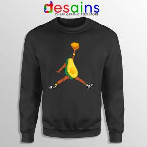 Avocado Air Jordan Black Sweatshirt Funny Avocado Fruit Sweaters