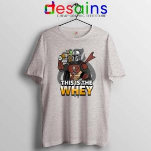 This is The Whey Protein Sport Grey Tshirt Fitness Mandalorian Tees