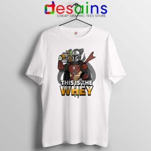 This is The Whey Protein Tshirt Fitness Mandalorian Tee Shirts S-3XL