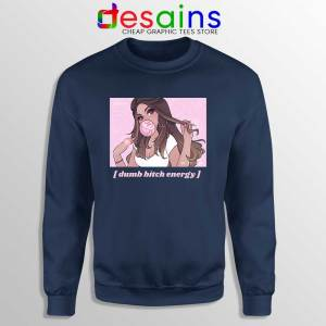 Dumb Bitch Energy Navy Sweatshirt the Best of ANYI Sweaters