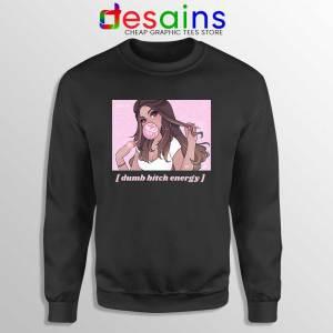 Dumb Bitch Energy Sweatshirt the Best of ANYI Sweaters S-3XL