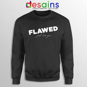 Flawed Just like You Sweatshirt Perfectly Flawed Sweaters S-3XL