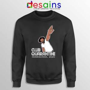 Club Quarantine Homeschool Sweatshirt Social Distancing Sweaters