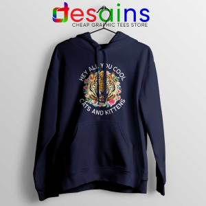 Hey All You Cool Cats and Kittens Navy Hoodie Carole Baskin Jacket