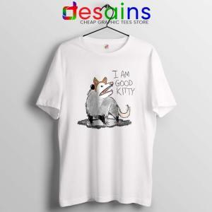 I Am Good Kitty White Tshirt He Is a Good Kitty Tees