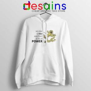 No One is You and That is Your Power Hoodie Quotes Jacket S-2XL