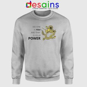 No One is You and That is Your Power Sport Grey Sweatshirt Quotes