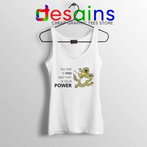 No One is You and That is Your Power Tank Top Quotes Tops S-3XL