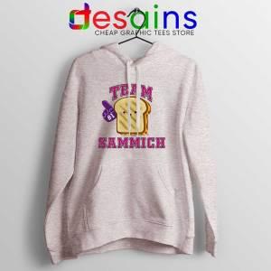 Team Sammich Sport Grey Hoodie Let Go Of My Sammich Jacket