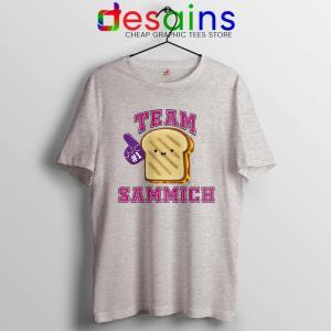 Team Sammich Sport Grey Tshirt Let Go Of My Sammich Tees