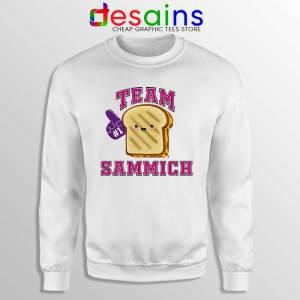 Team Sammich Sweatshirt Let Go Of My Sammich Sweaters S-3XL