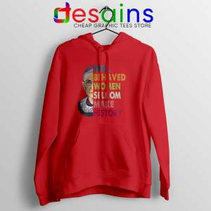 Well Behaved Women Red Hoodie Seldom Make History Jacket