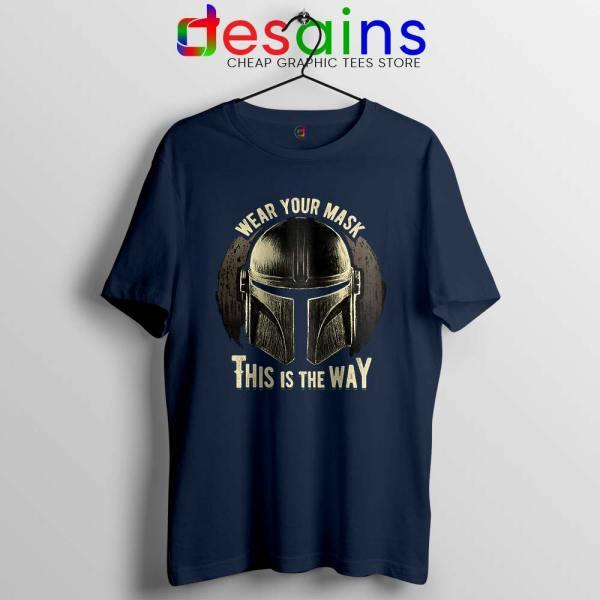 Wear Your Mask Mando Navy Tshirt Din Djarin Mandalorian Tees