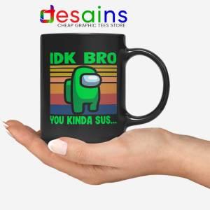 You Kinda Sus Mug IDK Bro Among Us Coffee Mugs