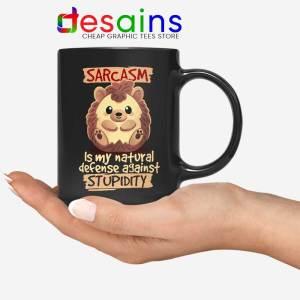 Sarcasm Meme Hedgehog Mug Funny Stupidity