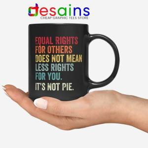 Equal Rights for Others Does not Mean Mug Black History
