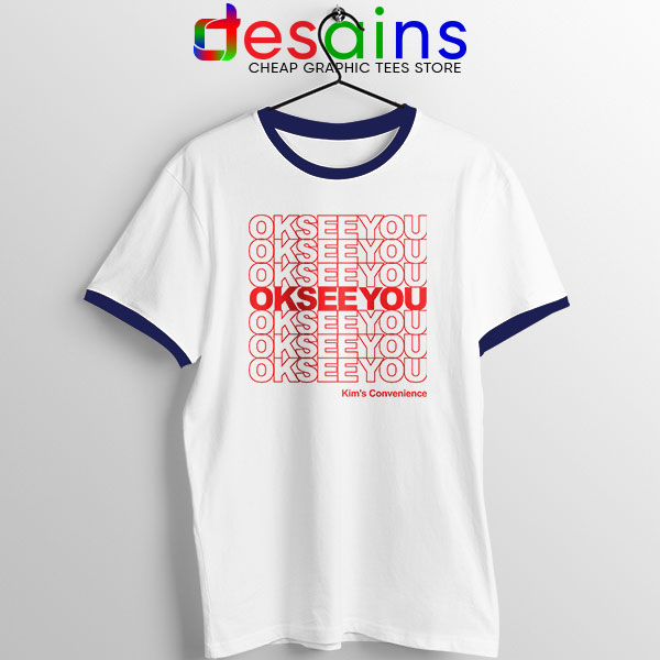Best Kims Convenience Quote Navy Ringer Tee Ok See You