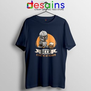 Best Mandalorian Beer Navy T Shirt Funny Beer Religion