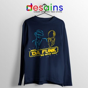 Daft Punk Star Wars Navy Long Sleeve Tee My The Force Be With You