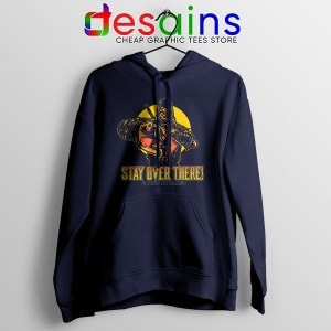 Quote Mortal Kombat 2021 Navy Hoodie Stay Over There