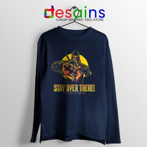 Quote Mortal Kombat 2021 Navy Long Sleeve Tee Stay Over There