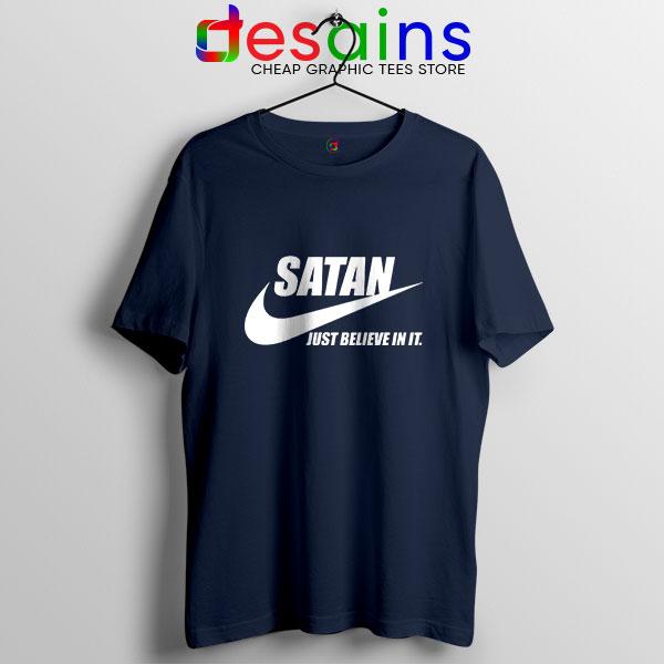 Best Satan Meme Navy T Shirt Nike Funny Just Believe In It