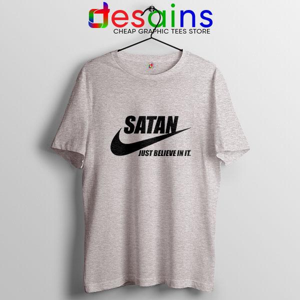 Best Satan Meme Sport Grey T Shirt Nike Funny Just Believe In It