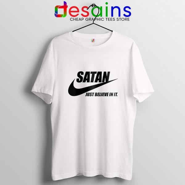 Best Satan Meme White T Shirt Nike Funny Just Believe In It