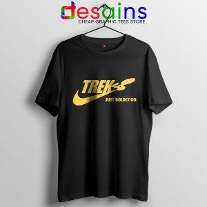 Go Boldly Star Trek Nike T Shirt Just Do It